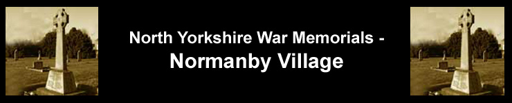Link to North Yorkshire War Memorials - Normanby Village